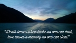 Death leaves a heartache quote
